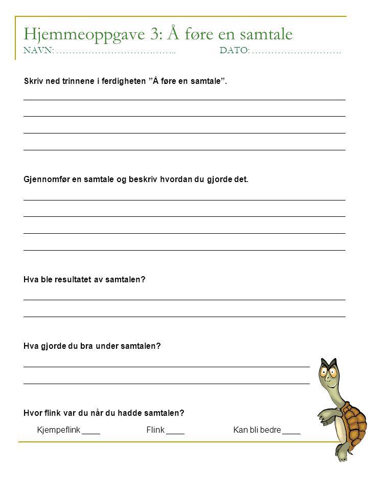 Hjemmeoppgave 4: Å stille et spørsmål NAVN: ………………………………..DATO: ……………………….