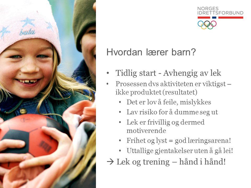 Hvordan lærer barn? • Tidlig start - Avhengig av lek • Prosessen dvs aktiviteten er viktigst – ikke produktet (resultatet) • Det er lov å feile, misly