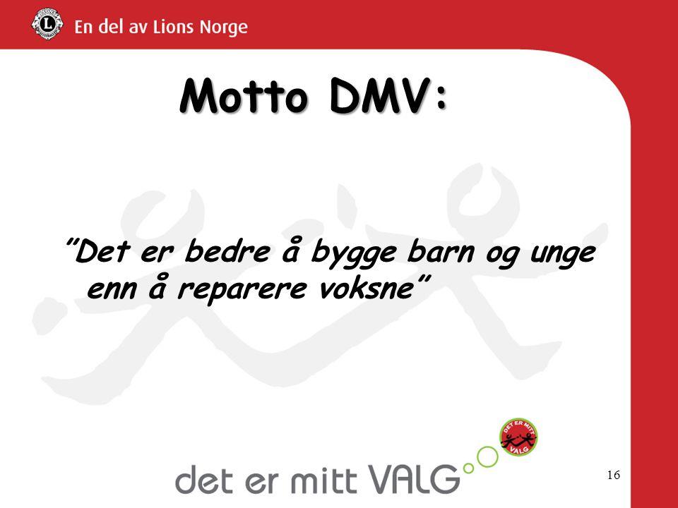 """16 Motto DMV: """"Det er bedre å bygge barn og unge enn å reparere voksne"""""""