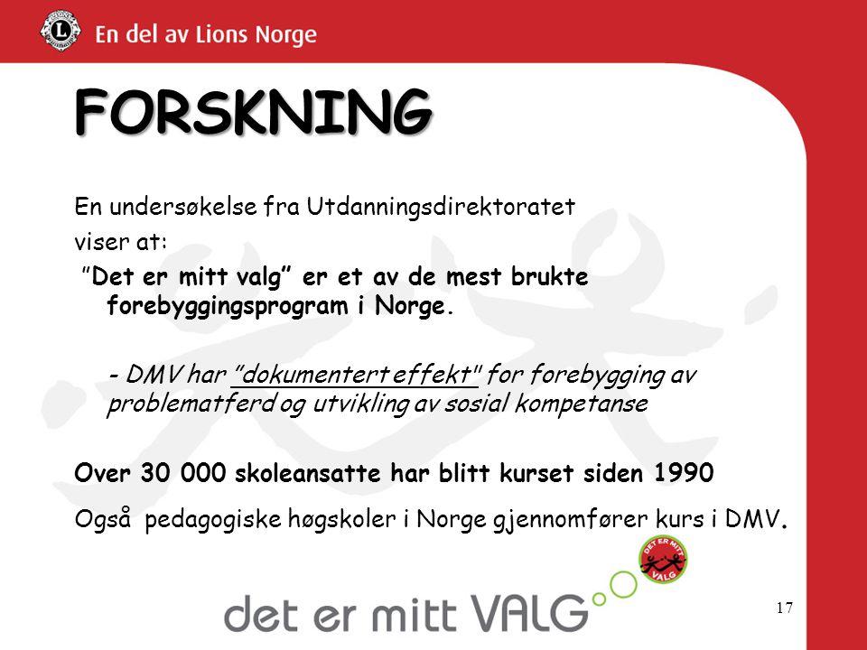 """17 FORSKNING En undersøkelse fra Utdanningsdirektoratet viser at: """"Det er mitt valg"""" er et av de mest brukte forebyggingsprogram i Norge. - DMV har """"d"""
