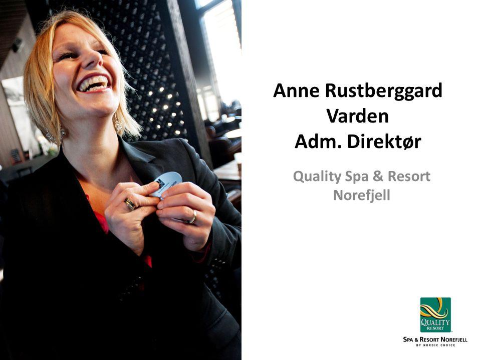 Anne Rustberggard Varden Adm. Direktør Quality Spa & Resort Norefjell
