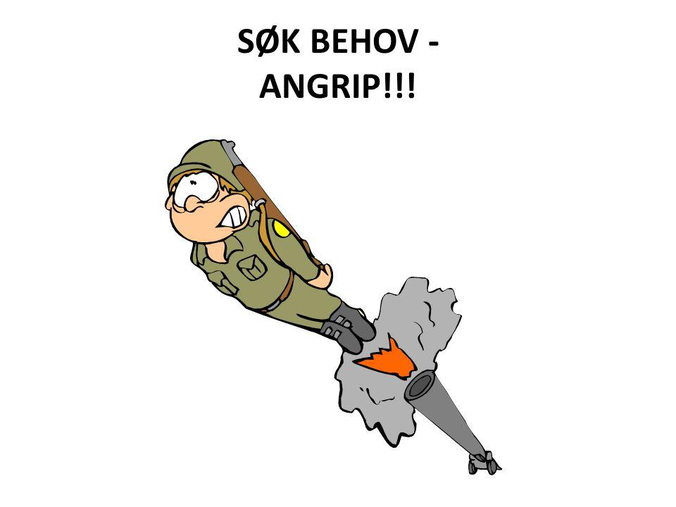 SØK BEHOV - ANGRIP!!!