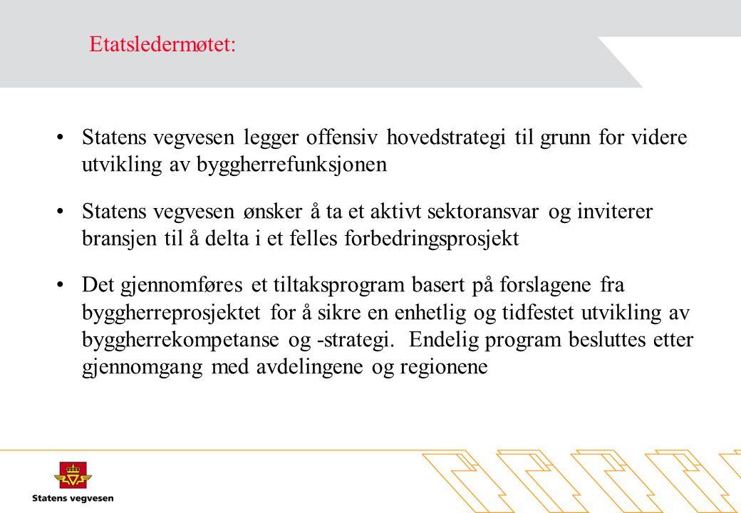 •Statens vegvesen legger offensiv hovedstrategi til grunn for videre utvikling av byggherrefunksjonen •Statens vegvesen ønsker å ta et aktivt sektoran