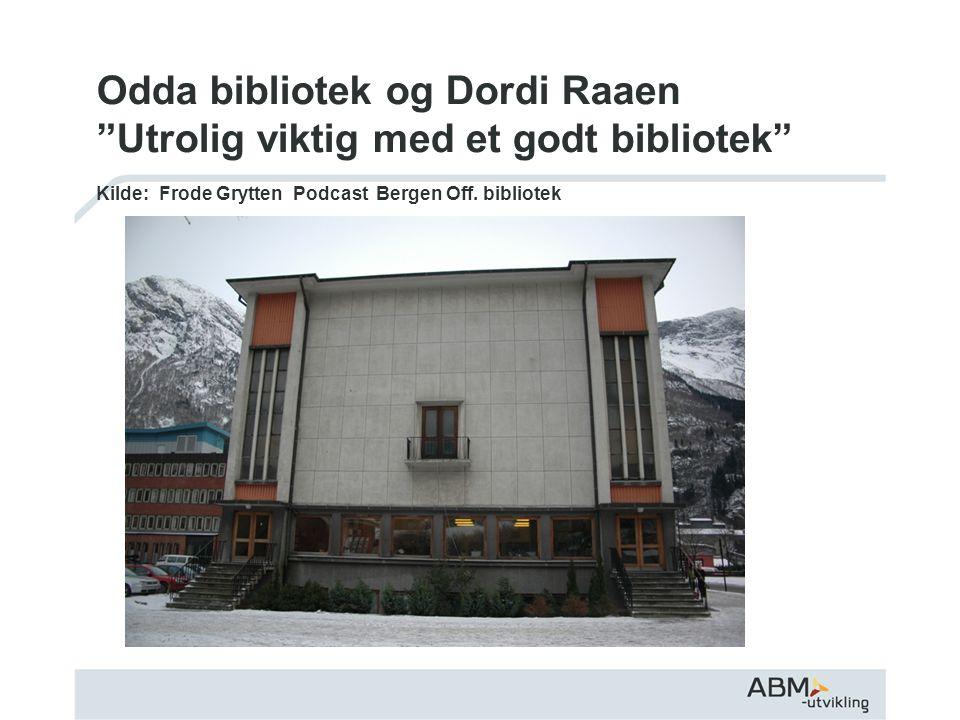 "Odda bibliotek og Dordi Raaen ""Utrolig viktig med et godt bibliotek"" Kilde: Frode Grytten Podcast Bergen Off. bibliotek"