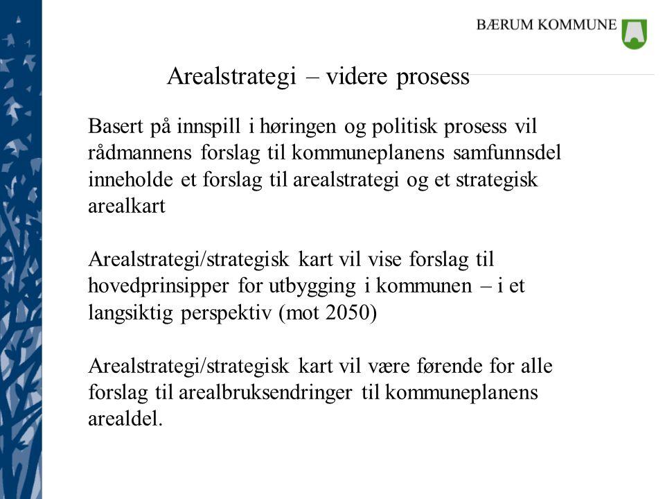 Basert på innspill i høringen og politisk prosess vil rådmannens forslag til kommuneplanens samfunnsdel inneholde et forslag til arealstrategi og et s