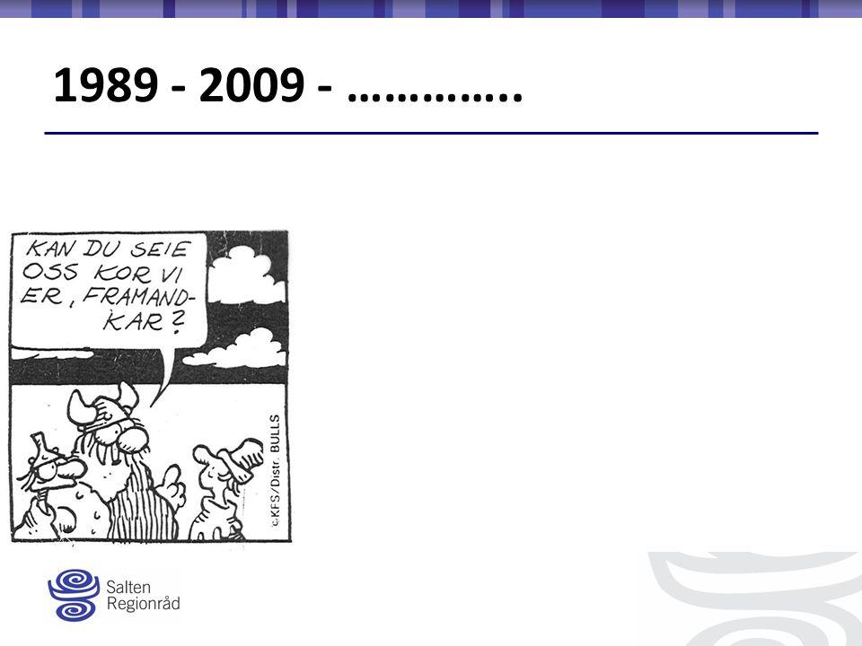 1989 - 2009 - …………..
