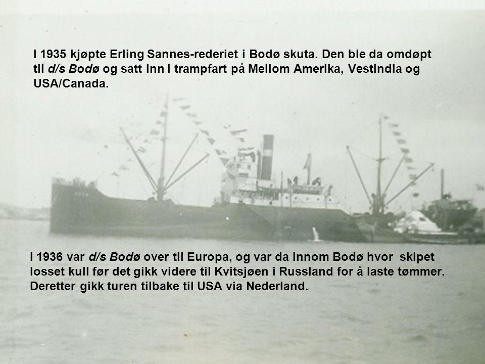 I 1935 kjøpte Erling Sannes-rederiet i Bodø skuta.