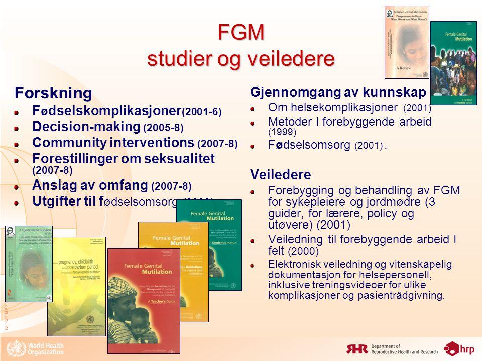 08_XXX_MM2 FGM studier og veiledere Forskning F ø dselskomplikasjoner (2001-6) Decision-making (2005-8) Community interventions (2007-8) Forestillinge