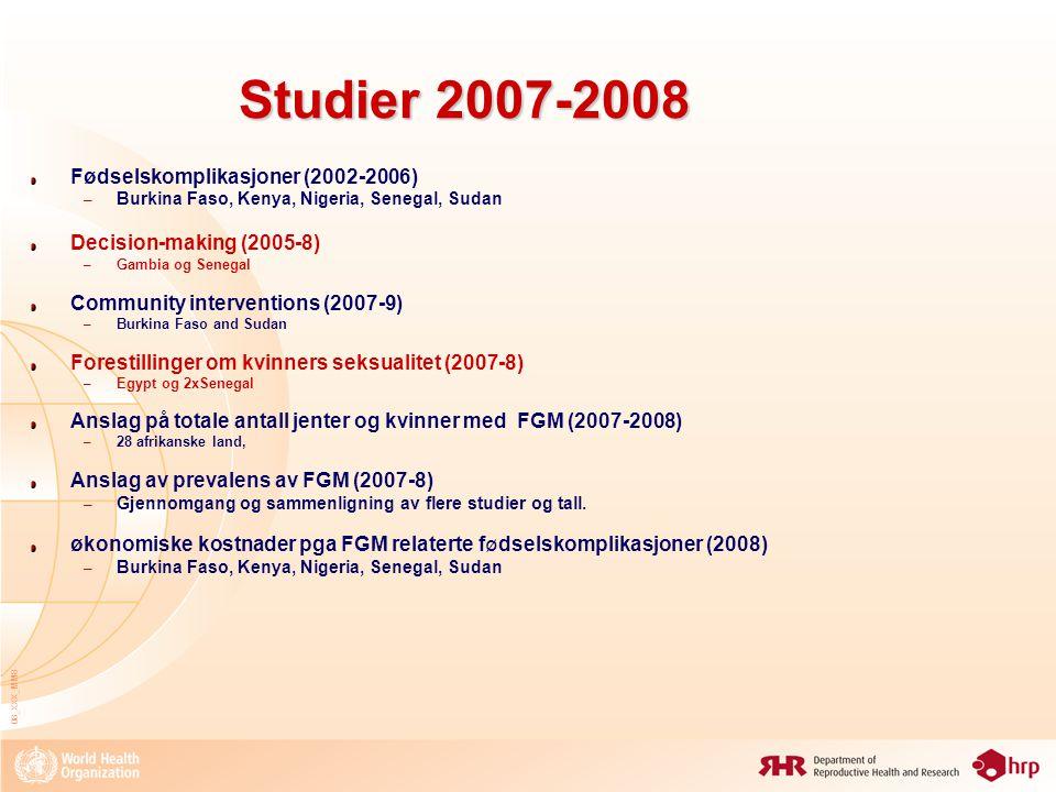 08_XXX_MM8 Studier 2007-2008 Fødselskomplikasjoner (2002-2006) – Burkina Faso, Kenya, Nigeria, Senegal, Sudan Decision-making (2005-8) – Gambia og Sen