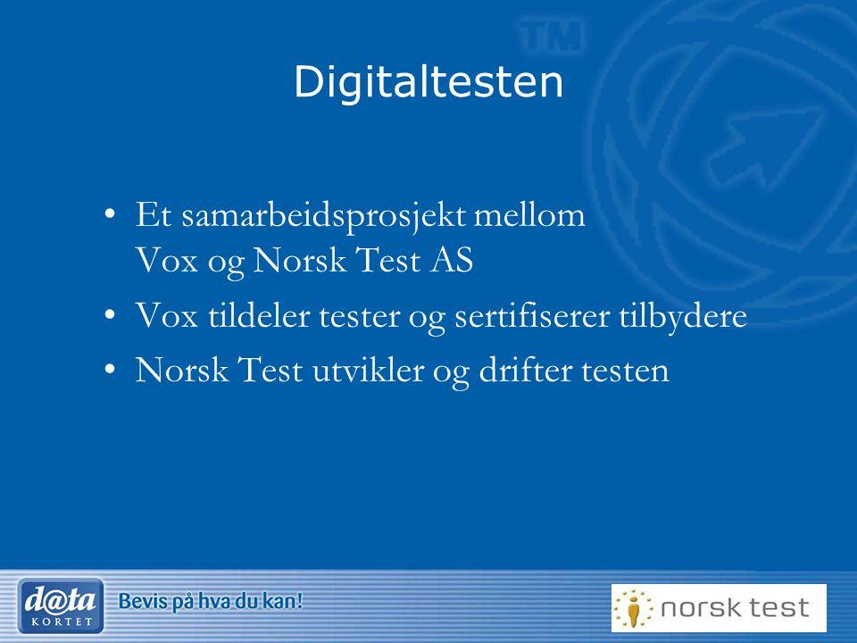 Digitaltesten •Et samarbeidsprosjekt mellom Vox og Norsk Test AS •Vox tildeler tester og sertifiserer tilbydere •Norsk Test utvikler og drifter testen