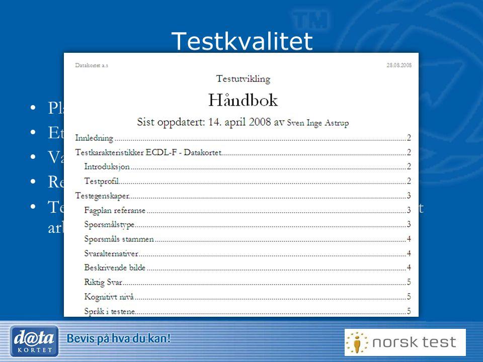 5 Testkvalitet •Planlegging av kvalitet i tester •Etteranalyser •Validitet •Reliabilitet •Testutviklingshåndbok basert på egne internasjonalt arbeid o