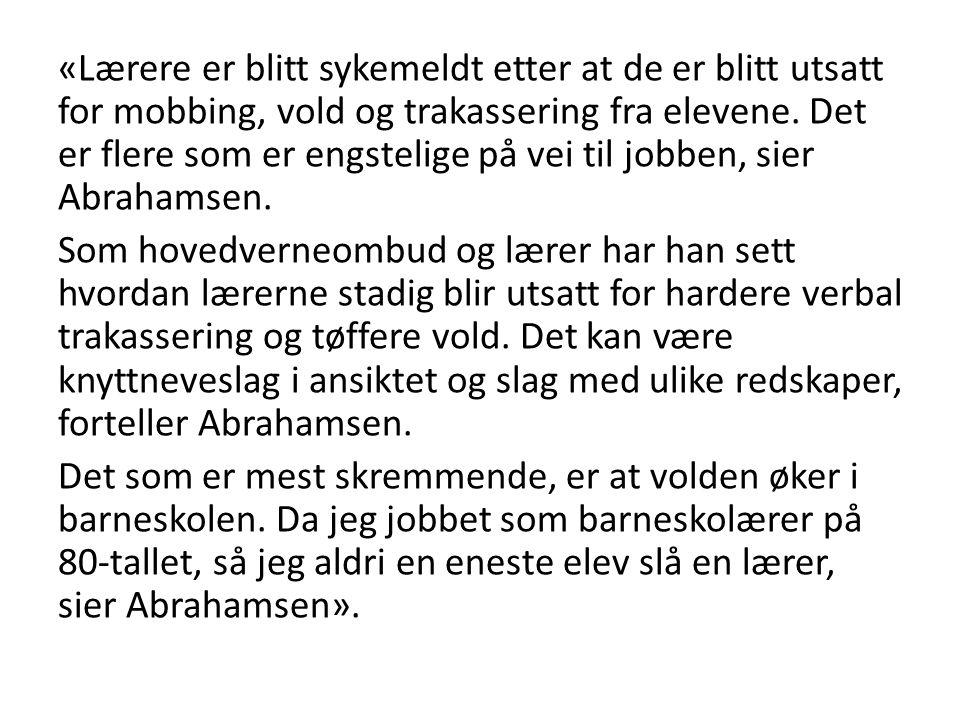 • Bare i Oslo blir en lærer hver skoledag så hardt skadet av elevvold at vedkommende sykemeldes.