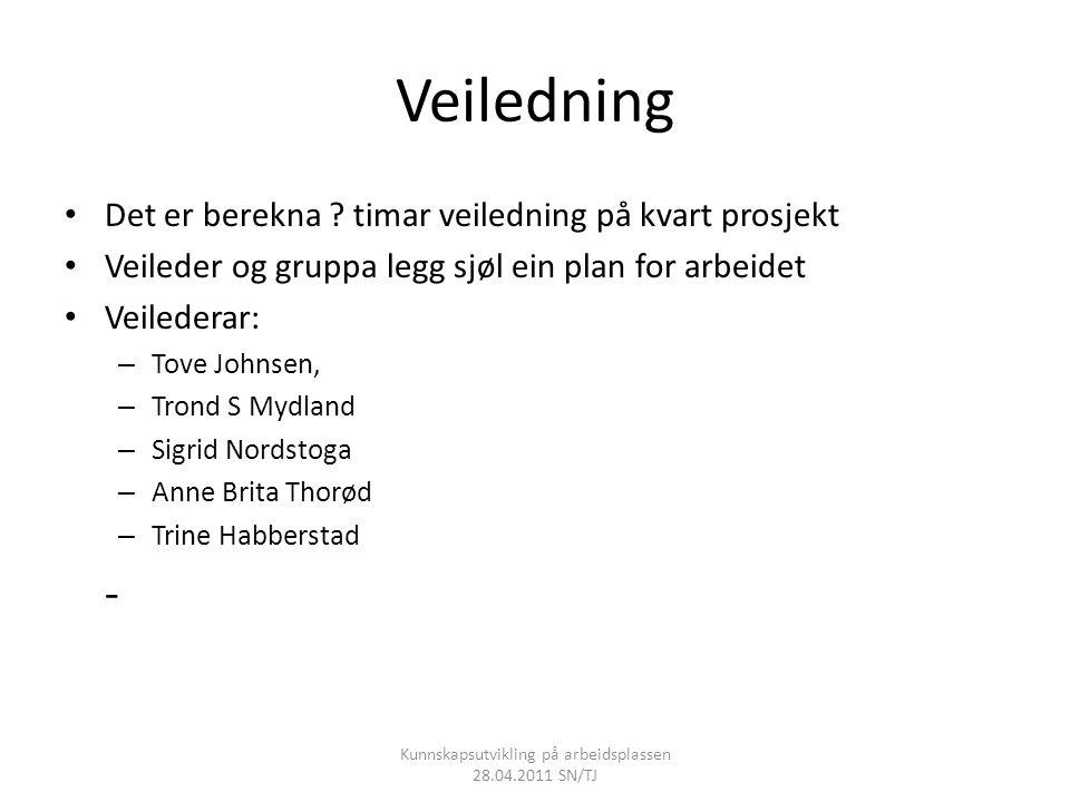 Veiledning • Det er berekna ? timar veiledning på kvart prosjekt • Veileder og gruppa legg sjøl ein plan for arbeidet • Veilederar: – Tove Johnsen, –