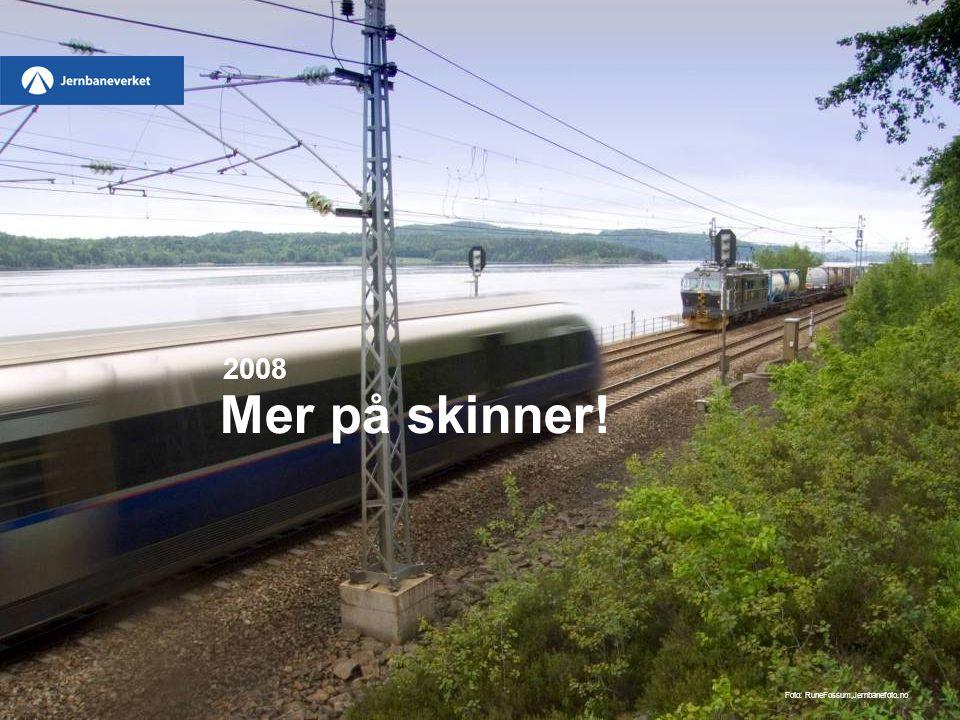 Mer på skinner! 2008 Foto: RuneFossum,Jernbanefoto.no