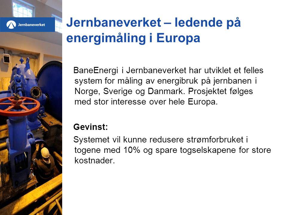 Jernbaneverket – ledende på energimåling i Europa BaneEnergi i Jernbaneverket har utviklet et felles system for måling av energibruk på jernbanen i Norge, Sverige og Danmark.