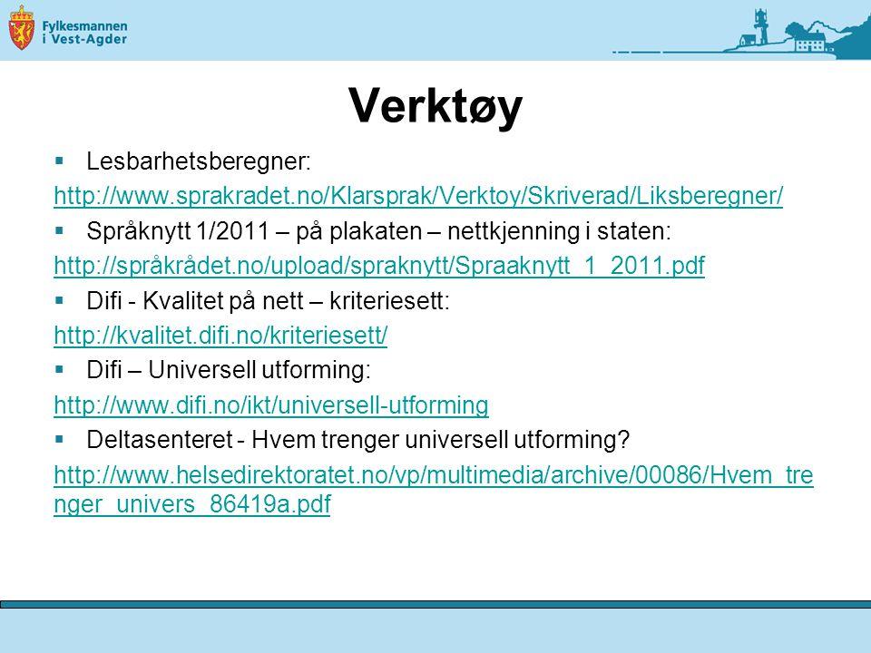 Verktøy  Lesbarhetsberegner: http://www.sprakradet.no/Klarsprak/Verktoy/Skriverad/Liksberegner/  Språknytt 1/2011 – på plakaten – nettkjenning i sta