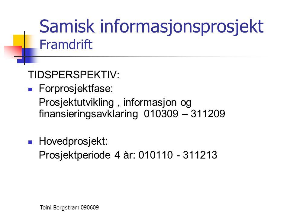 Samisk informasjonsprosjekt Framdrift TIDSPERSPEKTIV:  Forprosjektfase: Prosjektutvikling, informasjon og finansieringsavklaring 010309 – 311209  Ho