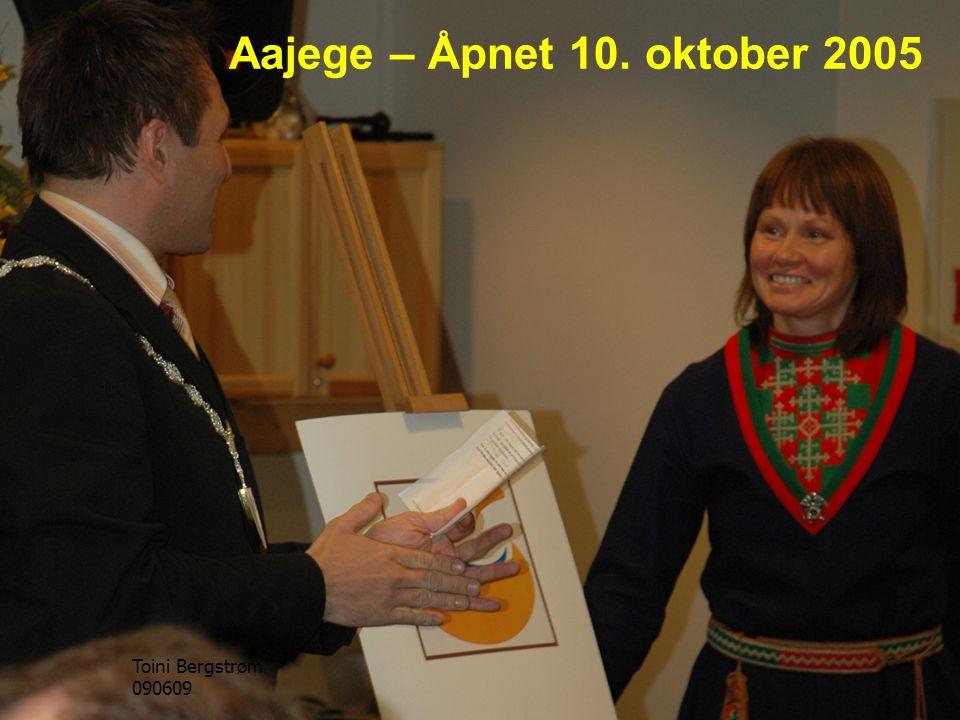 Aajege – Åpnet 10. oktober 2005 Toini Bergstrøm 090609