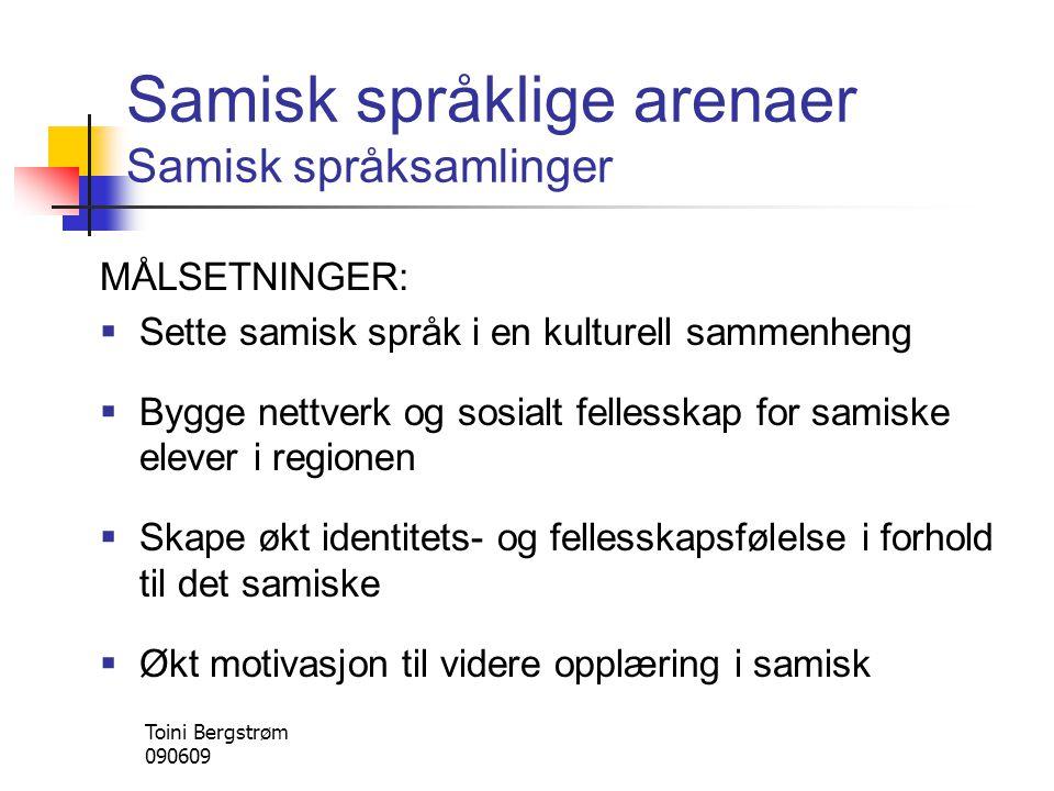 Samisk språklige arenaer Samisk språksamlinger MÅLSETNINGER:  Sette samisk språk i en kulturell sammenheng  Bygge nettverk og sosialt fellesskap for