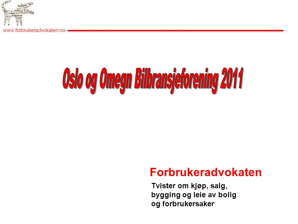 www.forbrukeradvokaten.no Tvister om kjøp, salg, bygging og leie av bolig og forbrukersaker Forbrukeradvokaten