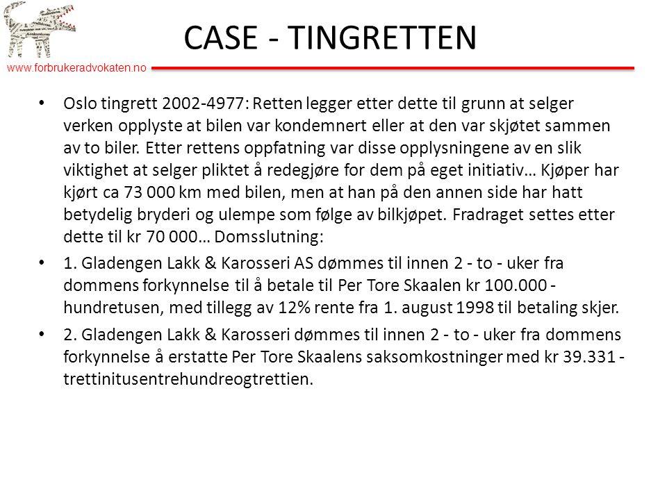 www.forbrukeradvokaten.no • Oslo tingrett 2002-4977: Retten legger etter dette til grunn at selger verken opplyste at bilen var kondemnert eller at den var skjøtet sammen av to biler.