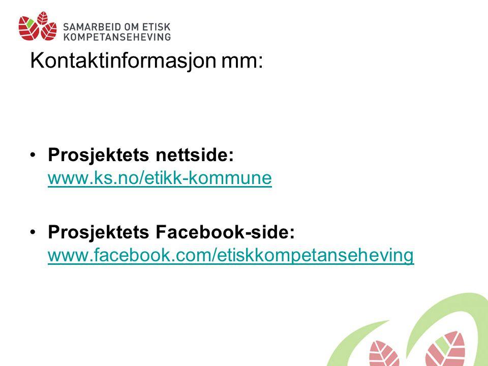 Kontaktinformasjon mm: •Prosjektets nettside: www.ks.no/etikk-kommune www.ks.no/etikk-kommune •Prosjektets Facebook-side: www.facebook.com/etiskkompet