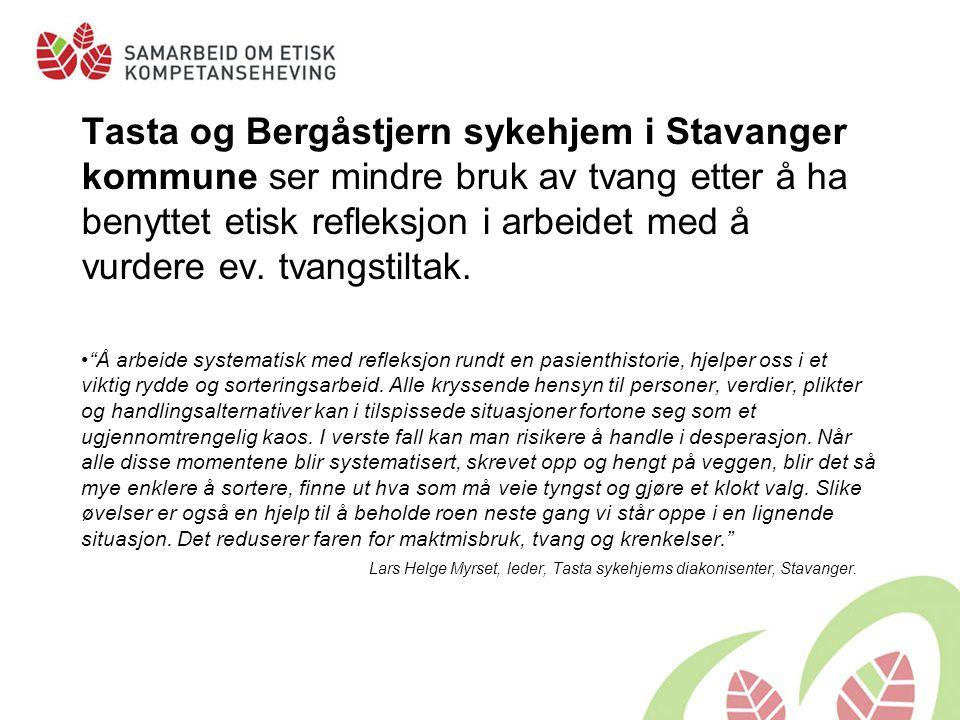 Tasta og Bergåstjern sykehjem i Stavanger kommune ser mindre bruk av tvang etter å ha benyttet etisk refleksjon i arbeidet med å vurdere ev. tvangstil