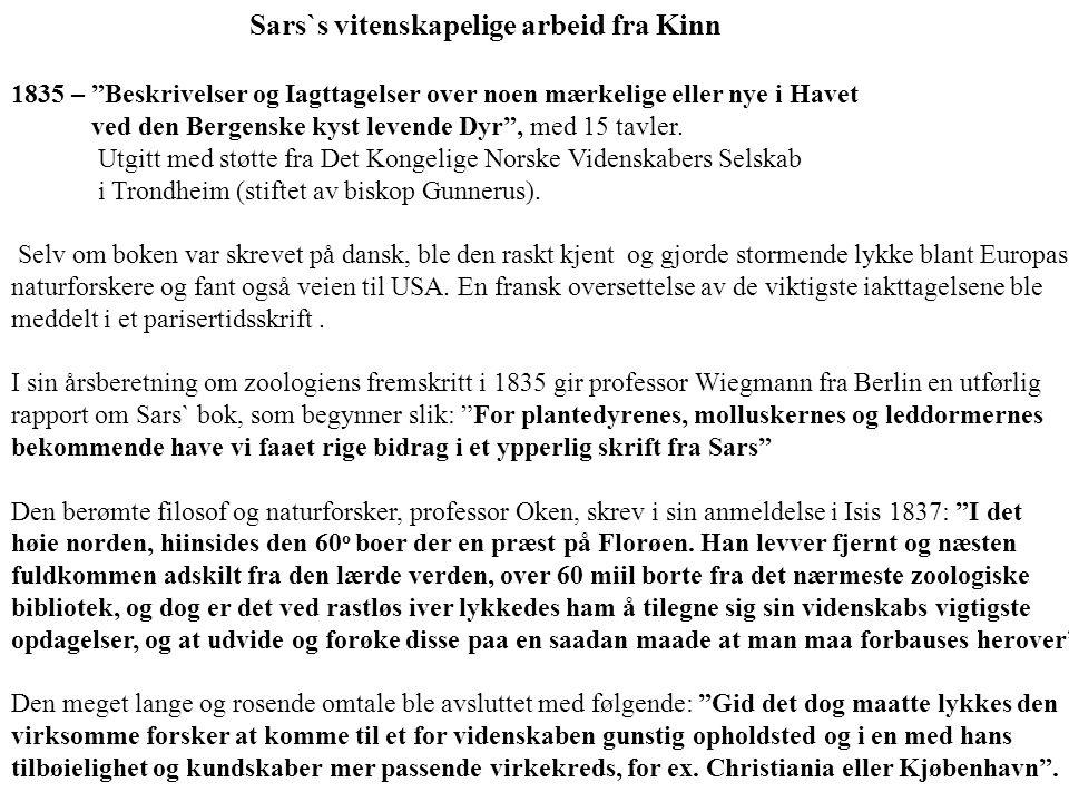 Sars`s vitenskapelige arbeid fra Kinn 1835 – Beskrivelser og Iagttagelser over noen mærkelige eller nye i Havet ved den Bergenske kyst levende Dyr , med 15 tavler.