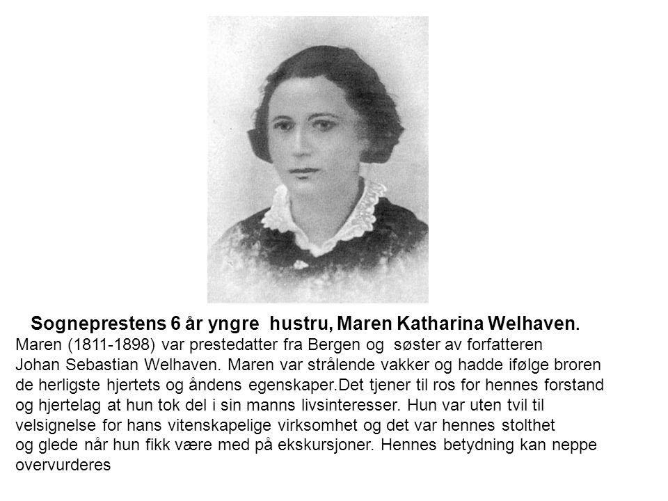 Sogneprestens 6 år yngre hustru, Maren Katharina Welhaven. Maren (1811-1898) var prestedatter fra Bergen og søster av forfatteren Johan Sebastian Welh