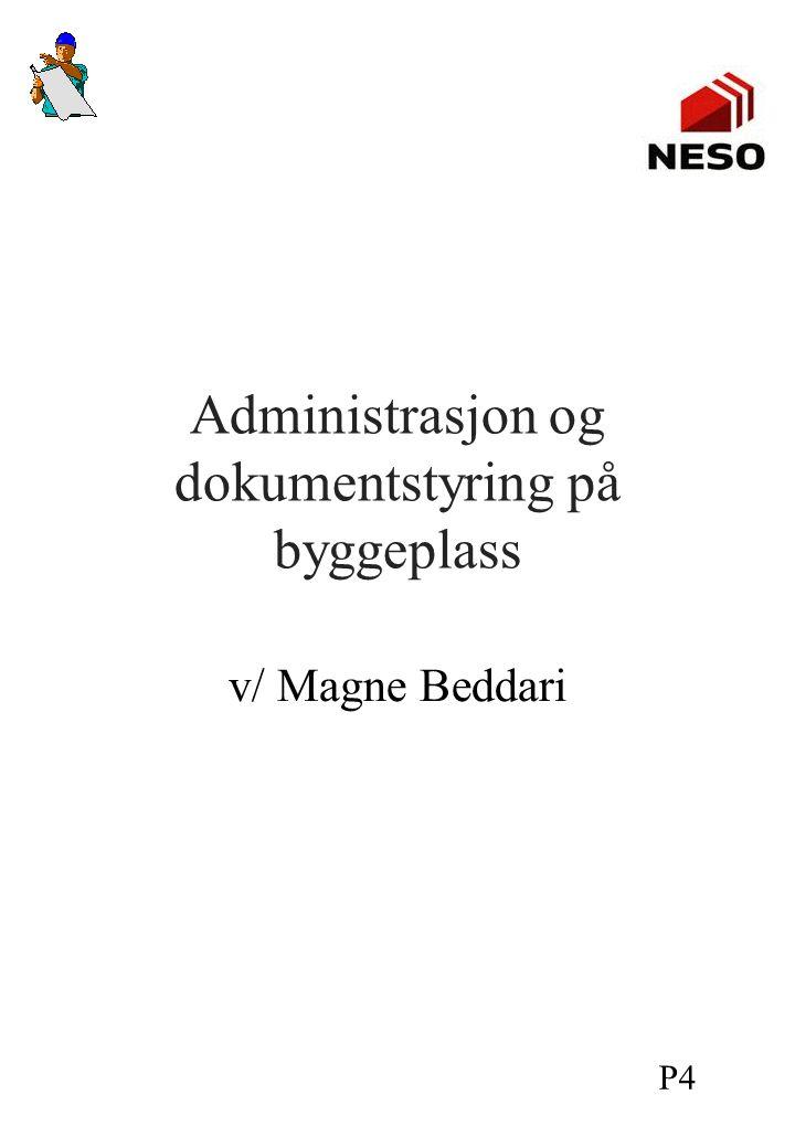 Administrasjon og dokumentstyring på byggeplass v/ Magne Beddari P4