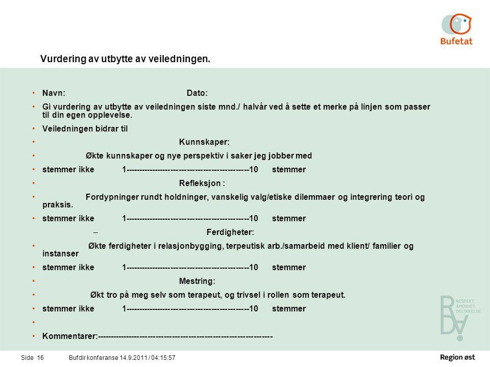 Side 17Bufdir konferanse 14.9.2011 / 04:17:34 metoder •Kor skjema er effektivt.