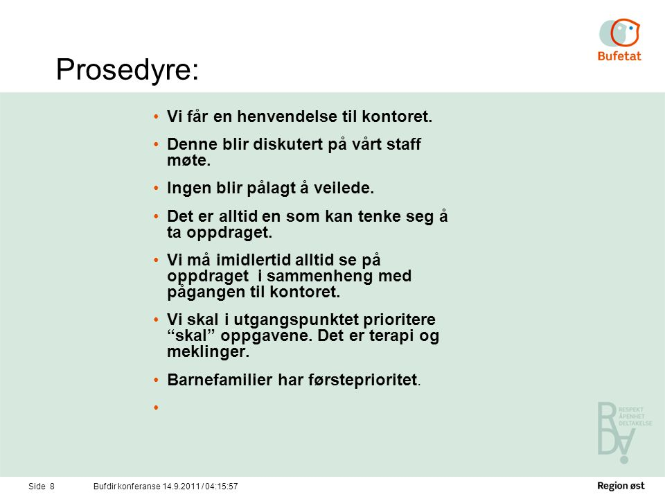 Side 9Bufdir konferanse 14.9.2011 / 04:17:34 Veiledningsoppdrag i dag.