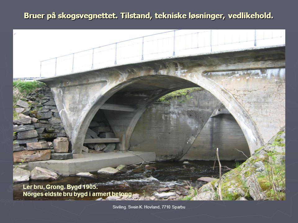 Siviling.Svein K. Hovland, 7710 Sparbu Bruer på skogsvegnettet.