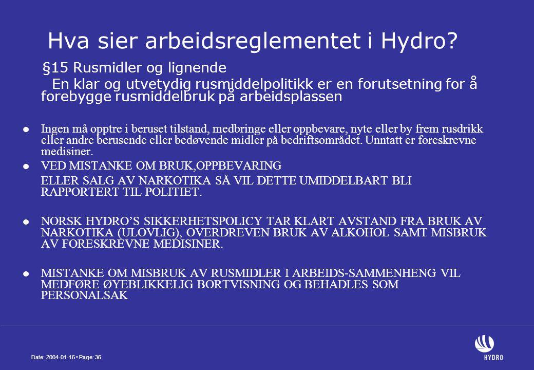 Date: 2004-01-16 • Page: 36 Hva sier arbeidsreglementet i Hydro.