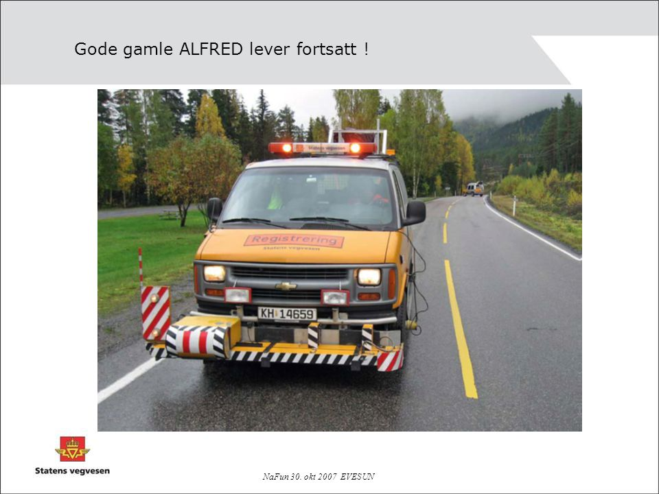 NaFun 30. okt 2007 EVESUN Gode gamle ALFRED lever fortsatt !