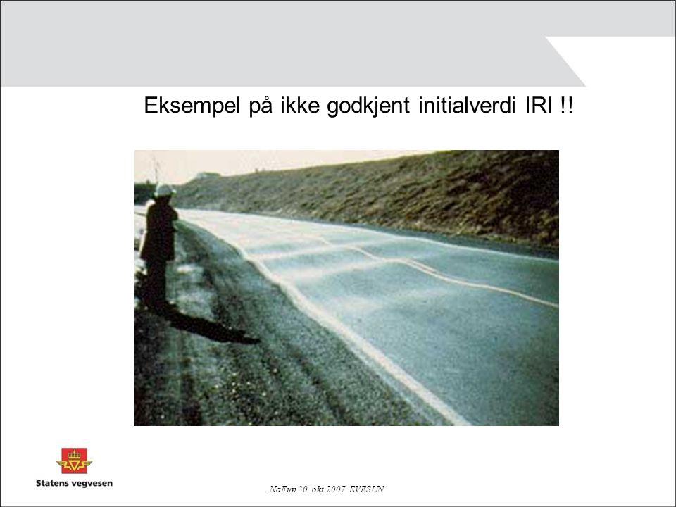 NaFun 30. okt 2007 EVESUN Eksempel på ikke godkjent initialverdi IRI !!