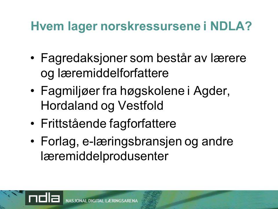 NASJONAL DIGITAL LÆRINGSARENA Hvem lager norskressursene i NDLA? •Fagredaksjoner som består av lærere og læremiddelforfattere •Fagmiljøer fra høgskole