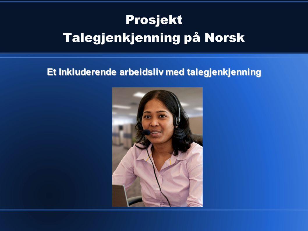 Prosjekt Talegjenkjenning på Norsk Et Inkluderende arbeidsliv med talegjenkjenning