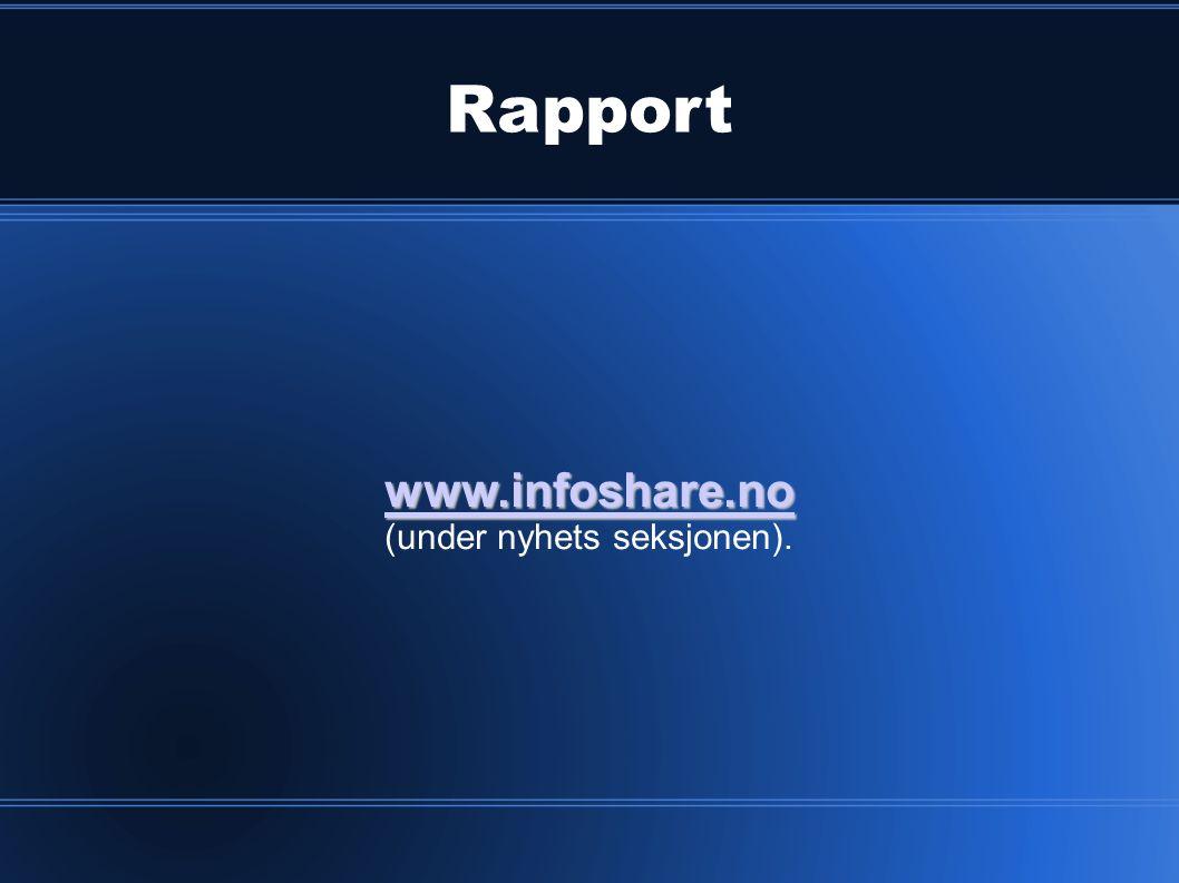 Rapport www.infoshare.no (under nyhets seksjonen).