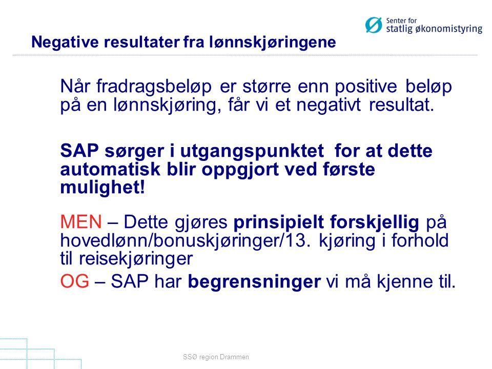 SSØ region Drammen Når fradragsbeløp er større enn positive beløp på en lønnskjøring, får vi et negativt resultat. SAP sørger i utgangspunktet for at
