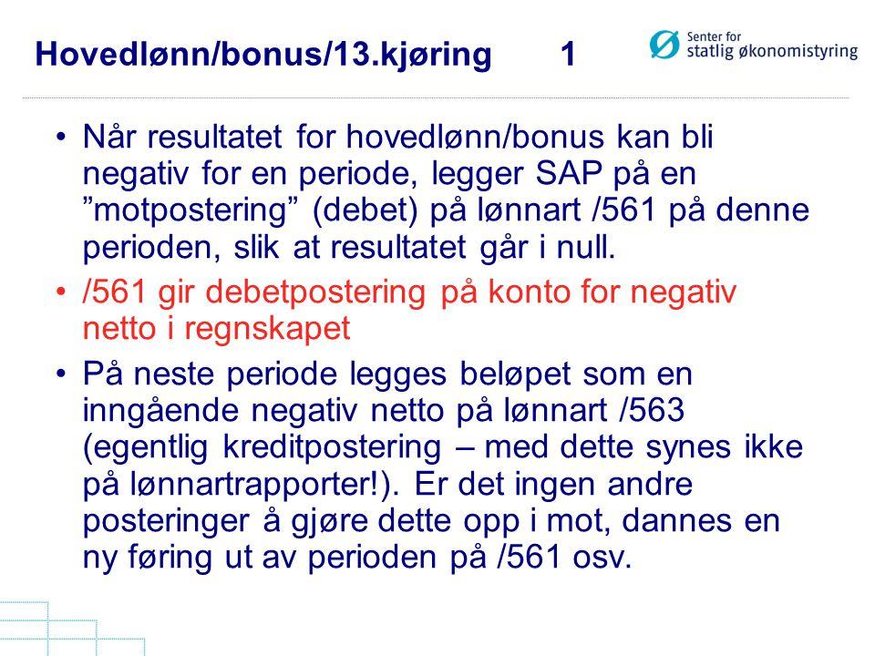 """Hovedlønn/bonus/13.kjøring 1 •Når resultatet for hovedlønn/bonus kan bli negativ for en periode, legger SAP på en """"motpostering"""" (debet) på lønnart /5"""