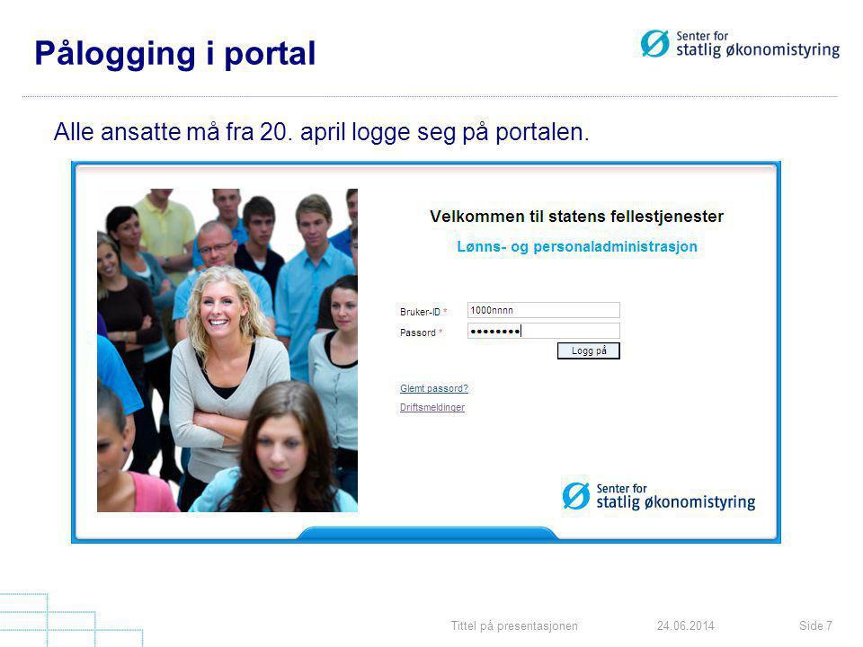 Tittel på presentasjonenSide 824.06.2014 Bruker og passord •Påloggingsbildet hentes fra http://fsi.lp.sfso.no http://fsi.lp.sfso.no •Portalbruker er ny bruker , men brukeridentitet er uendret.