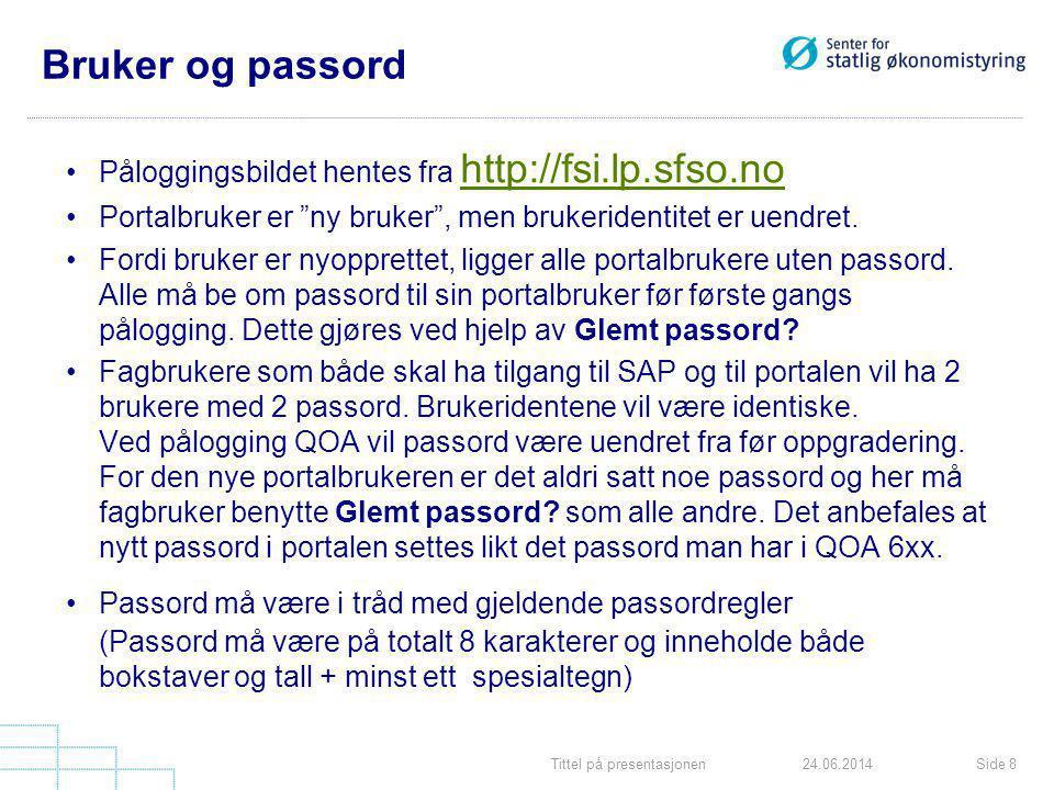 """Tittel på presentasjonenSide 824.06.2014 Bruker og passord •Påloggingsbildet hentes fra http://fsi.lp.sfso.no http://fsi.lp.sfso.no •Portalbruker er """""""