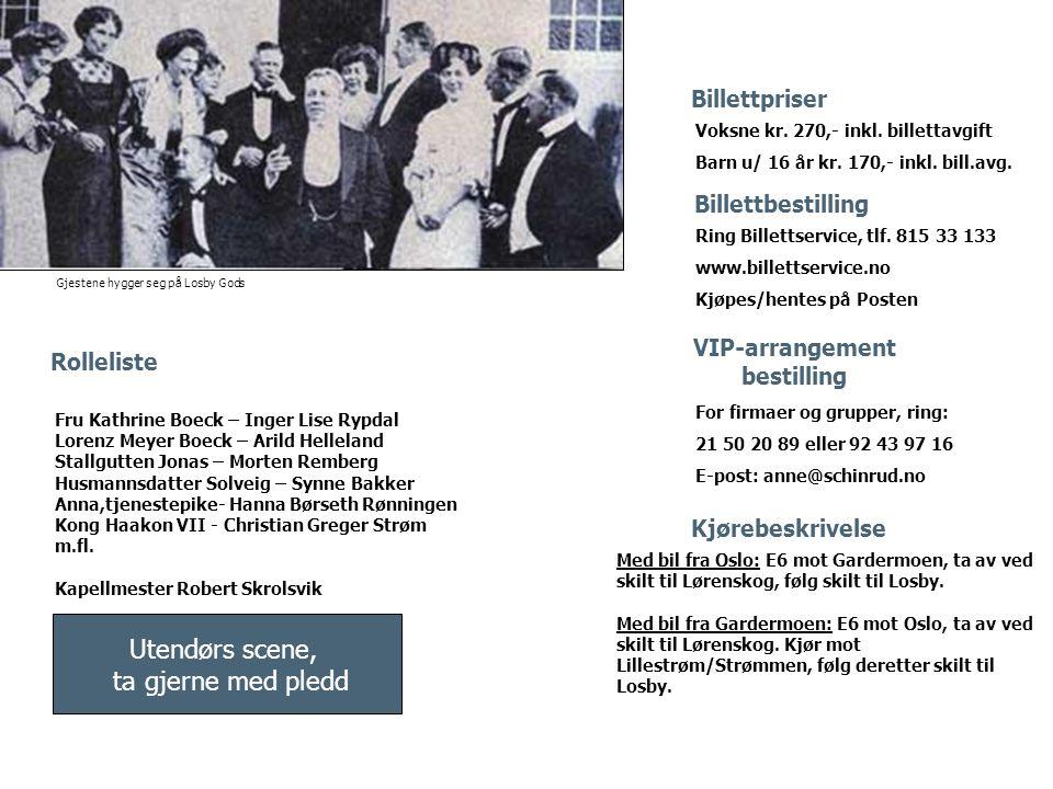 Rolleliste Fru Kathrine Boeck – Inger Lise Rypdal Lorenz Meyer Boeck – Arild Helleland Stallgutten Jonas – Morten Remberg Husmannsdatter Solveig – Syn