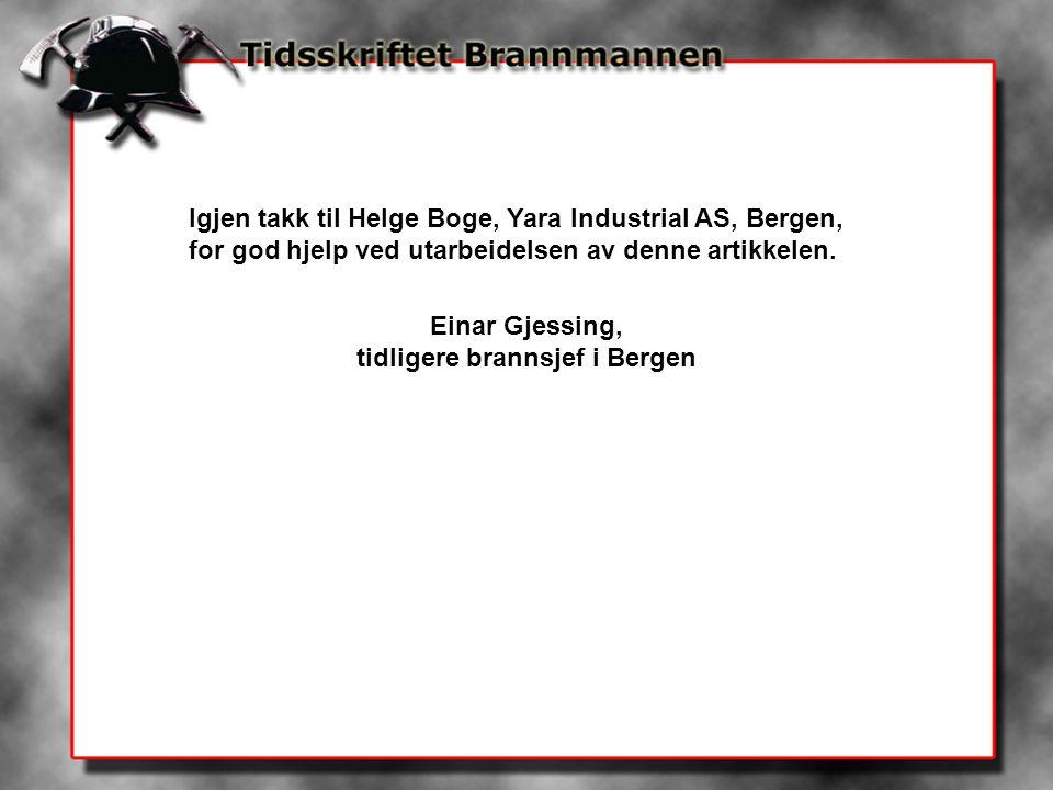 Igjen takk til Helge Boge, Yara Industrial AS, Bergen, for god hjelp ved utarbeidelsen av denne artikkelen.