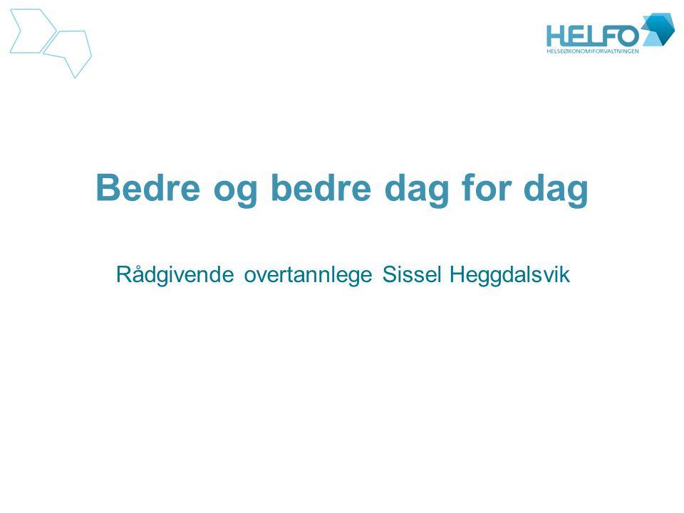Bedre og bedre dag for dag Rådgivende overtannlege Sissel Heggdalsvik