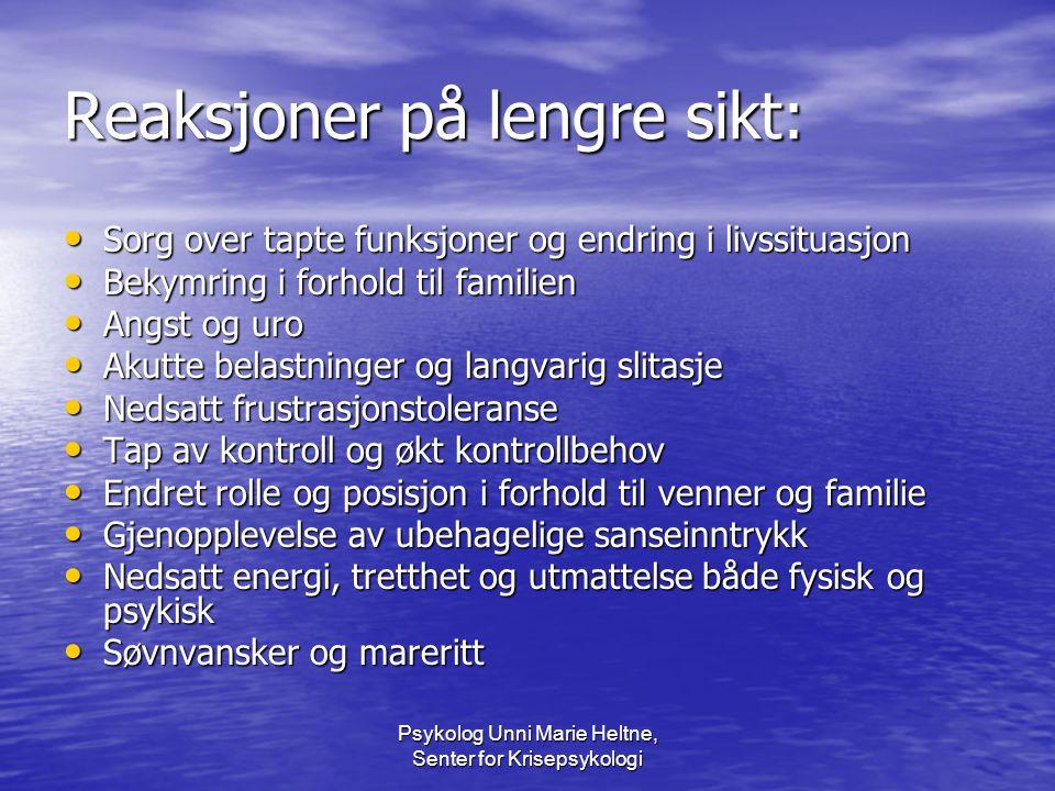 Psykolog Unni Marie Heltne, Senter for Krisepsykologi Faktorer som bidrar til mestring • Personlighetstrekk • Forhold til familie og venner • Praktisk tilrettelegging • Kommunikasjon med- og forhold til helsepersonell