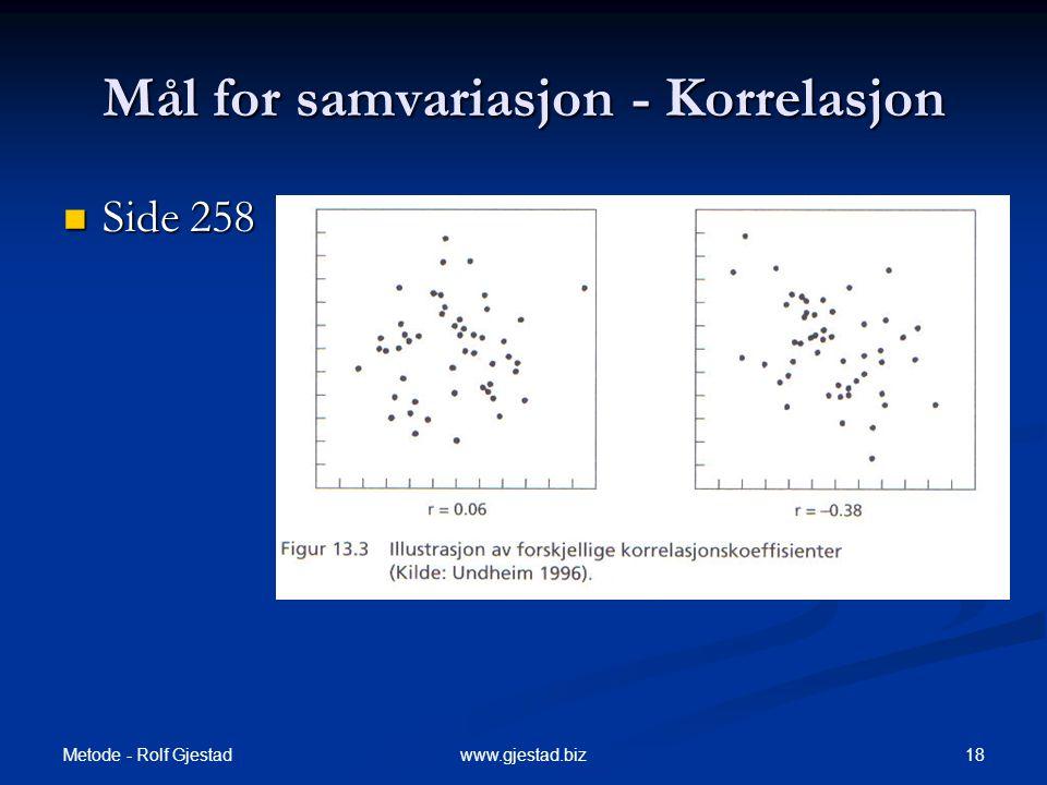 Metode - Rolf Gjestad 18www.gjestad.biz Mål for samvariasjon - Korrelasjon  Side 258