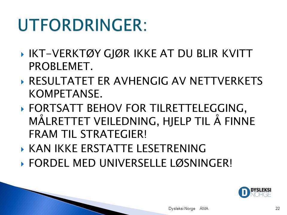  IKT-VERKTØY GJØR IKKE AT DU BLIR KVITT PROBLEMET.