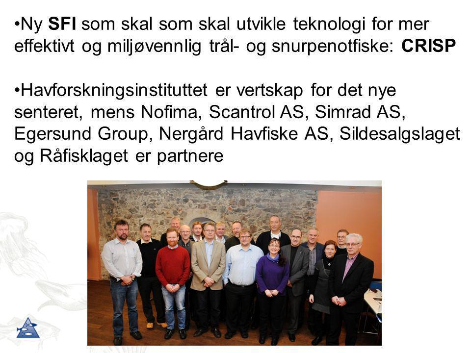 •Ny SFI som skal som skal utvikle teknologi for mer effektivt og miljøvennlig trål- og snurpenotfiske: CRISP •Havforskningsinstituttet er vertskap for